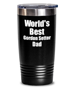 Gordon Setter Dad Tumbler Worlds Best Dog Lover Funny Gift For Pet Owner Coffee Tea Insulated Cup With Lid-Tumbler