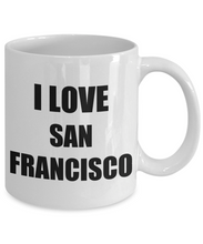 Load image into Gallery viewer, I Love San Francisco Mug Funny Gift Idea Novelty Gag Coffee Tea Cup-Coffee Mug