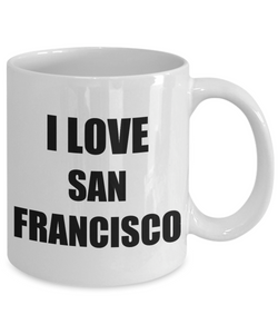 I Love San Francisco Mug Funny Gift Idea Novelty Gag Coffee Tea Cup-Coffee Mug