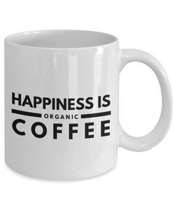 Happiness Is Organic Coffee - Funny Mug for Vegan - Vegetarian Coffee Cup - Gift for Vegan Friend, Coworker, Dad, Mom-Coffee Mug