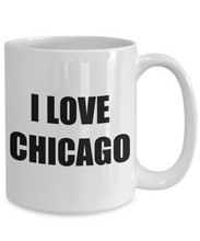 Load image into Gallery viewer, I Love Chicago Mug Funny Gift Idea Novelty Gag Coffee Tea Cup-Coffee Mug