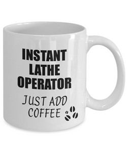 Lathe Operator Mug Instant Just Add Coffee Funny Gift Idea for Coworker Present Workplace Joke Office Tea Cup-Coffee Mug