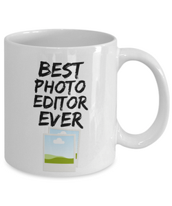 Photo Editor Mug - Best Photo Editor Ever - Funny Gift for Photography Editor-Coffee Mug