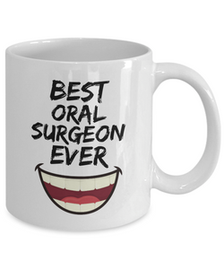 Oral Surgeon Mug - Best Oral Surgeon Ever - Funny Gift for Mouth Surgon-Coffee Mug
