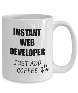 Web Developer Mug Instant Just Add Coffee Funny Gift Idea for Corworker Present Workplace Joke Office Tea Cup-Coffee Mug