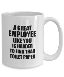 Great Employee Mug Like You Is Harder To Find Than Toilet Paper Funny Quarantine Gag Pandemic Gift Coffee Tea Cup-Coffee Mug