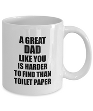 Load image into Gallery viewer, Great Dad Mug Like You Is Harder To Find Than Toilet Paper Funny Quarantine Gag Pandemic Gift Coffee Tea Cup-Coffee Mug