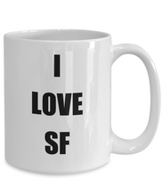 Load image into Gallery viewer, I Love Sf Mug Funny Gift Idea Novelty Gag Coffee Tea Cup-Coffee Mug