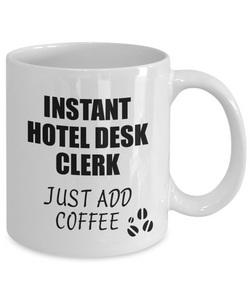 Hotel Desk Clerk Mug Instant Just Add Coffee Funny Gift Idea for Coworker Present Workplace Joke Office Tea Cup-Coffee Mug
