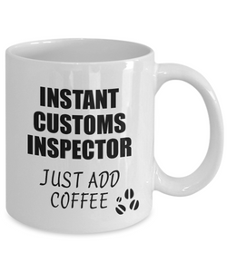 Customs Inspector Mug Instant Just Add Coffee Funny Gift Idea for Coworker Present Workplace Joke Office Tea Cup-Coffee Mug