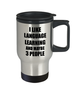 Language Learning Travel Mug Lover I Like Funny Gift Idea For Hobby Addict Novelty Pun Insulated Lid Coffee Tea 14oz Commuter Stainless Steel-Travel Mug