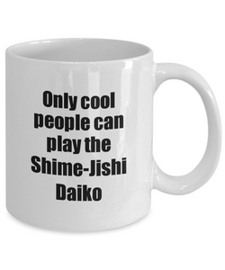 Shime-Jishi Daiko Player Mug Musician Funny Gift Idea Gag Coffee Tea Cup-Coffee Mug