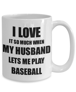 Baseball Mug Funny Gift Idea For Wife I Love It When My Husband Lets Me Novelty Gag Sport Lover Joke Coffee Tea Cup-Coffee Mug