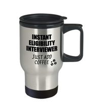 Load image into Gallery viewer, Eligibility Interviewer Travel Mug Instant Just Add Coffee Funny Gift Idea for Coworker Present Workplace Joke Office Tea Insulated Lid Commuter 14 oz-Travel Mug