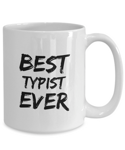 Typist Mug Best Ever Funny Gift for Coworkers Novelty Gag Coffee Tea Cup-Coffee Mug