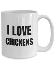Load image into Gallery viewer, I Love Chickens Mug Funny Gift Idea Novelty Gag Coffee Tea Cup-Coffee Mug