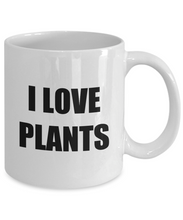 Load image into Gallery viewer, I Love Plants Mug Funny Gift Idea Novelty Gag Coffee Tea Cup-Coffee Mug