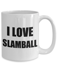 Load image into Gallery viewer, I Love Slamball Mug Funny Gift Idea Novelty Gag Coffee Tea Cup-[style]