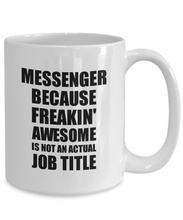 Load image into Gallery viewer, Messenger Mug Freaking Awesome Funny Gift Idea for Coworker Employee Office Gag Job Title Joke Coffee Tea Cup-Coffee Mug
