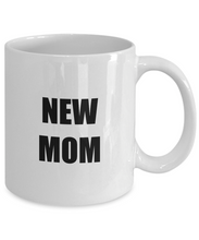Load image into Gallery viewer, New Mom Mug Funny Gift Idea for Novelty Gag Coffee Tea Cup-Coffee Mug