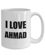 Load image into Gallery viewer, I Love Ahmad Mug Funny Gift Idea Novelty Gag Coffee Tea Cup-[style]