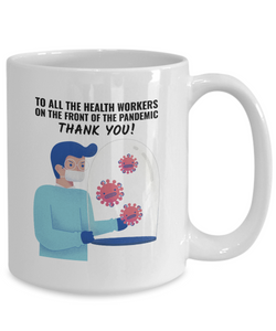 Mug Honoring Health Workers Gift For Nurse Doctor Pandemic Thank You Quarantine Coffee Tea Cup-Coffee Mug