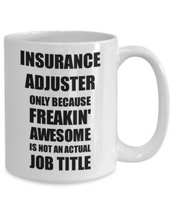 Insurance Adjuster Mug Freaking Awesome Funny Gift Idea for Coworker Employee Office Gag Job Title Joke Coffee Tea Cup-Coffee Mug