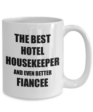 Load image into Gallery viewer, Hotel Housekeeper Fiancee Mug Funny Gift Idea for Her Betrothed Gag Inspiring Joke The Best And Even Better Coffee Tea Cup-Coffee Mug