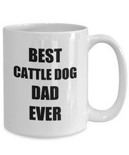 Load image into Gallery viewer, Cattle Dog Dad Mug Lover Funny Gift Idea for Novelty Gag Coffee Tea Cup-Coffee Mug