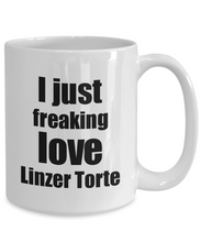 Load image into Gallery viewer, Linzer Torte Lover Mug I Just Freaking Love Funny Gift Idea For Foodie Coffee Tea Cup-Coffee Mug