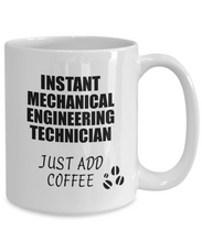 Load image into Gallery viewer, Mechanical Engineering Technician Mug Instant Just Add Coffee Funny Gift Idea for Coworker Present Workplace Joke Office Tea Cup-Coffee Mug