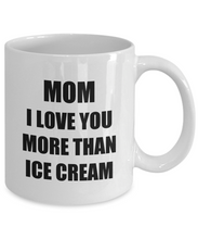 Load image into Gallery viewer, Mom Ice Cream Mug I Love You Funny Gift Idea for Novelty Gag Coffee Tea Cup-[style]