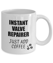 Load image into Gallery viewer, Valve Repairer Mug Instant Just Add Coffee Funny Gift Idea for Coworker Present Workplace Joke Office Tea Cup-Coffee Mug
