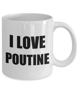I Love Poutine Mug Funny Gift Idea Novelty Gag Coffee Tea Cup-[style]