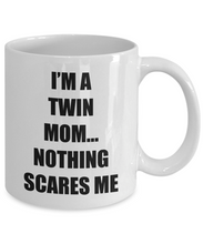 Load image into Gallery viewer, Mom Twins Mug Nothing Scares Me Funny Gift Idea for Novelty Gag Coffee Tea Cup-Coffee Mug