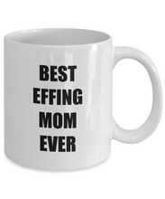 Load image into Gallery viewer, Best Effing Mom Mug Funny Gift Idea for Novelty Gag Coffee Tea Cup-Coffee Mug