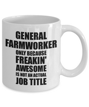 Load image into Gallery viewer, General Farmworker Mug Freaking Awesome Funny Gift Idea for Coworker Employee Office Gag Job Title Joke Tea Cup-Coffee Mug