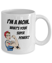 Load image into Gallery viewer, Funny Mom Gifts - I'm a MOM. What's Your Super Power? - Birthday Gifts for Mom from Daughter or Son - Gift Coffee Mug Tea Cup White-Coffee Mug