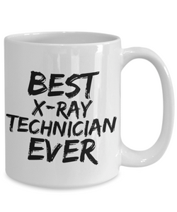 X-Ray Technician Mug Best X Ray Ever Funny Gift for Coworkers Novelty Gag Coffee Tea Cup-Coffee Mug