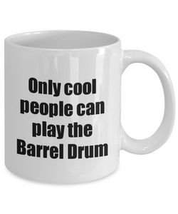 Barrel Drum Player Mug Musician Funny Gift Idea Gag Coffee Tea Cup-Coffee Mug