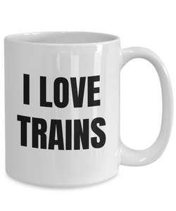 I Love Trains Mug Funny Gift Idea Novelty Gag Coffee Tea Cup-Coffee Mug