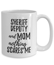 Load image into Gallery viewer, Sheriff Deputy Mom Mug Funny Gift Idea for Mother Gag Joke Nothing Scares Me Coffee Tea Cup-Coffee Mug