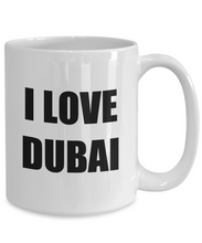 Load image into Gallery viewer, I Love Dubai Mug Funny Gift Idea Novelty Gag Coffee Tea Cup-Coffee Mug