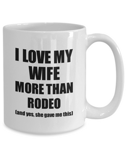 Rodeo Husband Mug Funny Valentine Gift Idea For My Hubby Lover From Wife Coffee Tea Cup-Coffee Mug