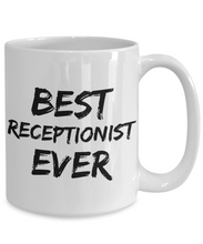 Load image into Gallery viewer, Receptionist Mug Reception Best Ever Funny Gift for Coworkers Novelty Gag Coffee Tea Cup-Coffee Mug