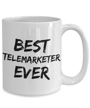 Load image into Gallery viewer, Telemarketer Mug Best Tele marketer Ever Funny Gift for Coworkers Novelty Gag Coffee Tea Cup-Coffee Mug