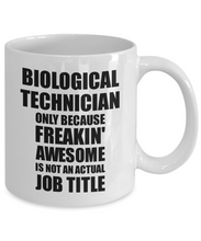 Load image into Gallery viewer, Biological Technician Mug Freaking Awesome Funny Gift Idea for Coworker Employee Office Gag Job Title Joke Tea Cup-Coffee Mug