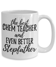 Load image into Gallery viewer, Chem Teacher Stepfather Funny Gift Idea for Stepdad Gag Inspiring Joke The Best And Even Better-Coffee Mug
