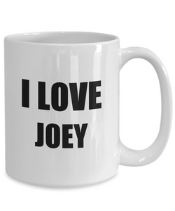 I Love Joey Mug Funny Gift Idea Novelty Gag Coffee Tea Cup-Coffee Mug