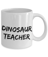 Load image into Gallery viewer, Dinosaur Teacher Mug Dino Funny Gift Idea for Novelty Gag Coffee Tea Cup-[style]